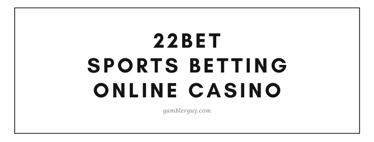 22bet SPORTSBETTING AND ONLINE CASINO