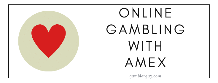 BEST ONLINE GAMBLING WITH AMEX