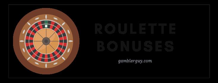 BEST ROULETTE BONUSES