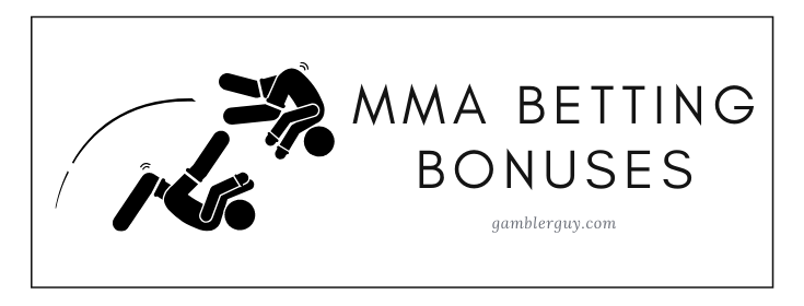 mma betting BONUSES