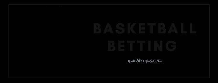 newest basketball betting