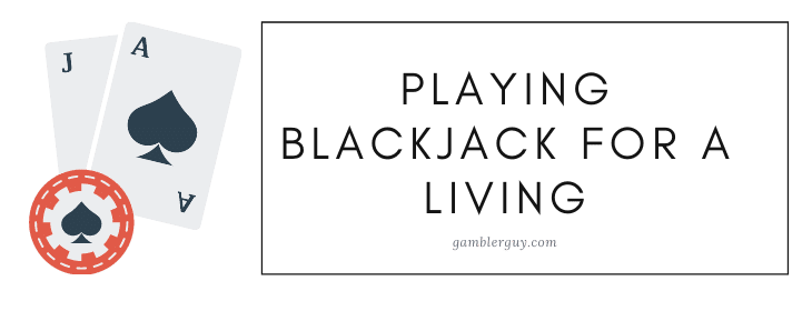 Playing blackjack for a living