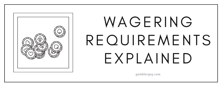 wagering requirement